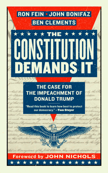 The Constitution Demands It: The Case for the Impeachment of Donald Trump Cover