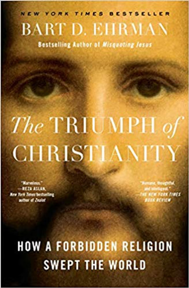 The Triumph of Christianity: How a Forbidden Religion Swept the World Cover