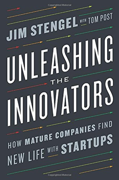 Unleashing the Innovators: How Mature Companies Find New Life with Startups Cover