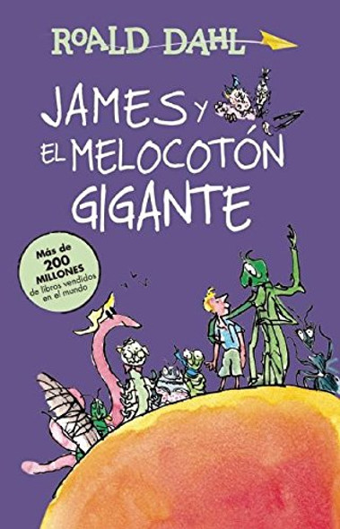 James y El Melocotan Gigante / James and the Giant Peach: Coleccian Dahl Cover