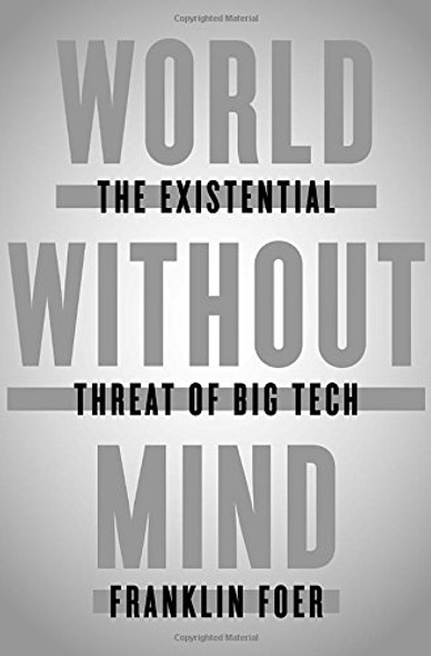 World Without Mind: The Existential Threat of Big Tech Cover