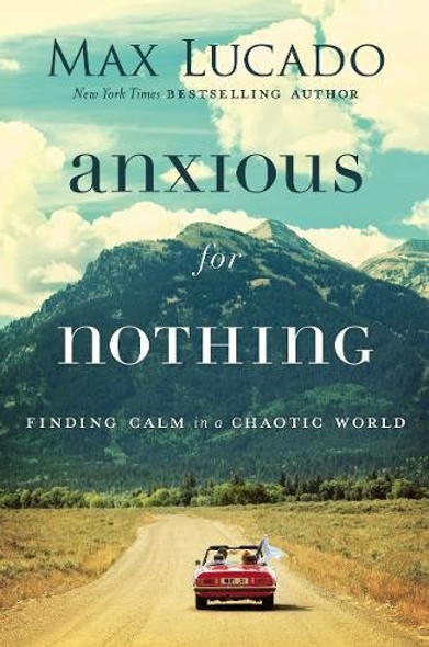 Anxious for Nothing: Finding Calm in a Chaotic World Cover