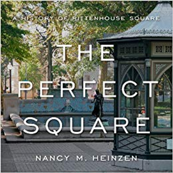 The Perfect Square: A History of Rittenhouse Square Cover