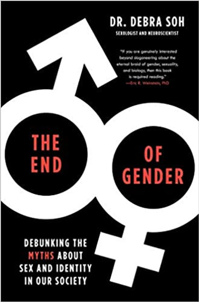The End of Gender: Debunking the Myths about Sex and Identity in Our Society Cover