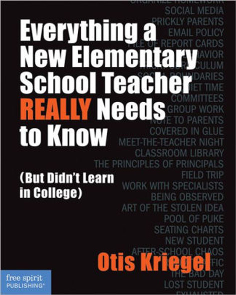 Everything a New Elementary School Teacher Really Needs to Know: But Didn't Learn in College Cover