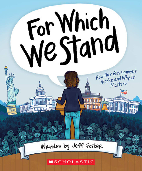 For Which We Stand: How Our Government Works and Why It Matters Cover