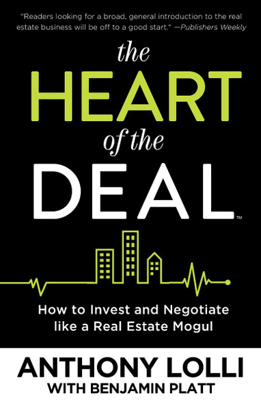 The Heart of the Deal: How to Invest and Negotiate Like a Real Estate Mogul Cover