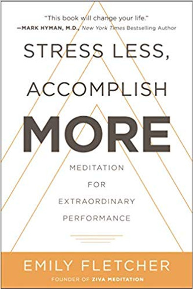 Stress Less, Accomplish More: Meditation for Extraordinary Performance Cover