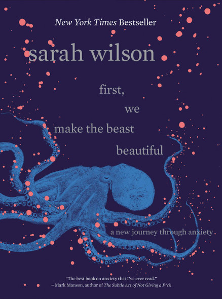 First, We Make the Beast Beautiful: A New Journey Through Anxiety Cover