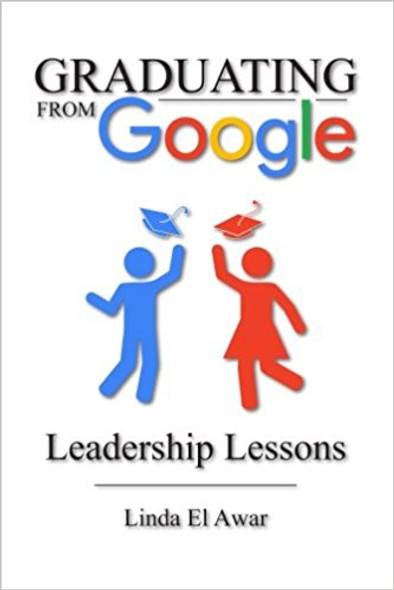 Graduating from Google: Leadership Lessons Cover