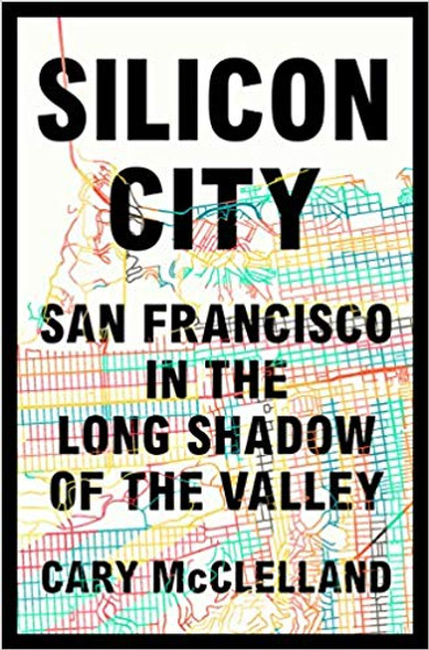 Silicon City: San Francisco in the Long Shadow of the Valley Cover