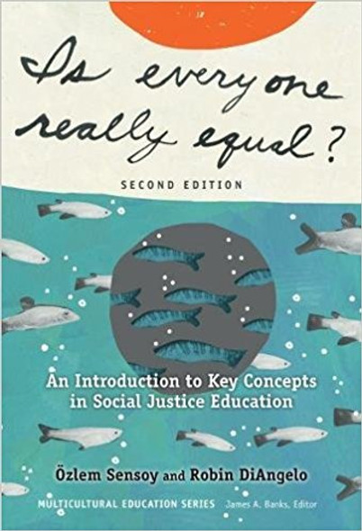Is Everyone Really Equal?: An Introduction to Key Concepts in Social Justice Education (Revised) (Multicultural Education) (2ND ed.) Cover