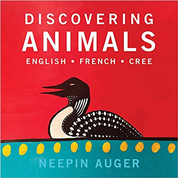 Discovering Animals: English * French * Cree Cover