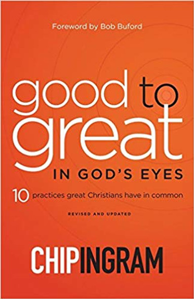 Good to Great in God's Eyes: 10 Practices Great Christians Have in Common Cover