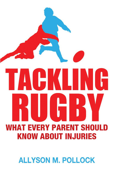 Tackling Rugby: What Every Parent Should Know about Injuries Cover