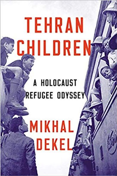 Tehran Children: A Holocaust Refugee Odyssey Cover