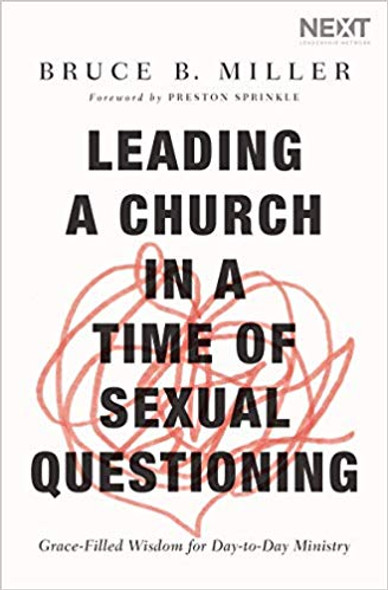 Leading a Church in a Time of Sexual Questioning: Grace-Filled Wisdom for Day-To-Day Ministry Cover