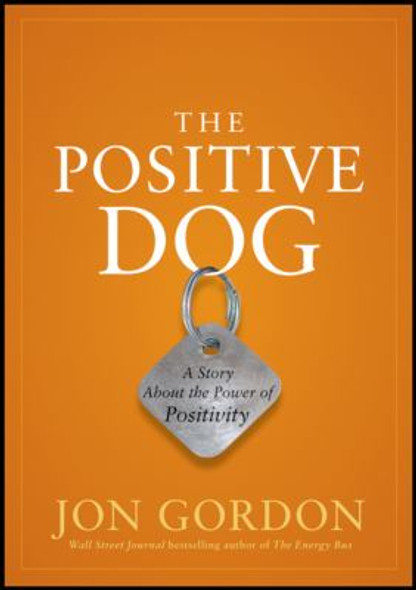 The Positive Dog: A Story about the Power of Positivity Cover