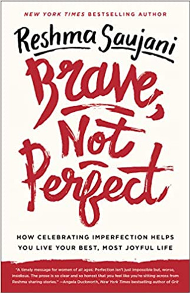 Brave, Not Perfect: How Celebrating Imperfection Helps You Live Your Best, Most Joyful Life Cover