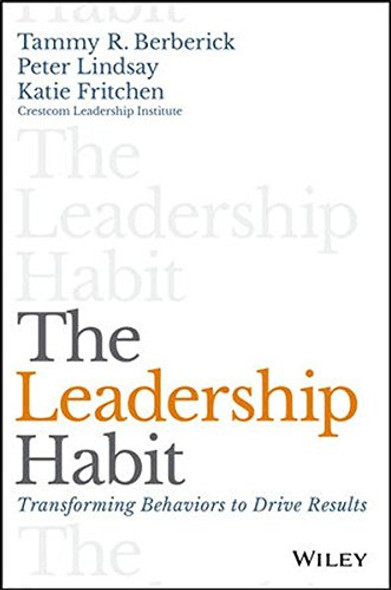 The Leadership Habit: Transforming Behaviors to Drive Results Cover