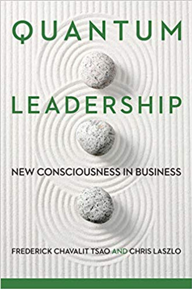 Quantum Leadership: New Consciousness in Business Cover