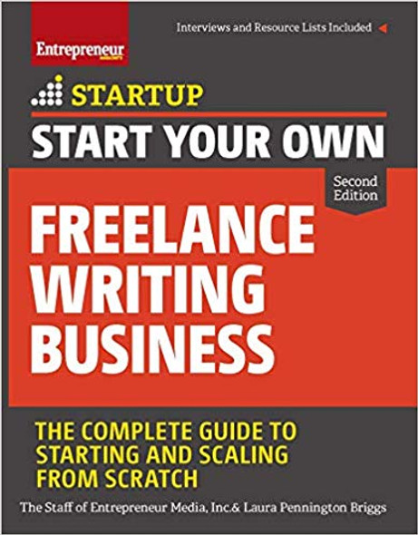 Start Your Own Freelance Writing Business: The Complete Guide to Starting and Scaling from Scratch (2nd Edition) Cover