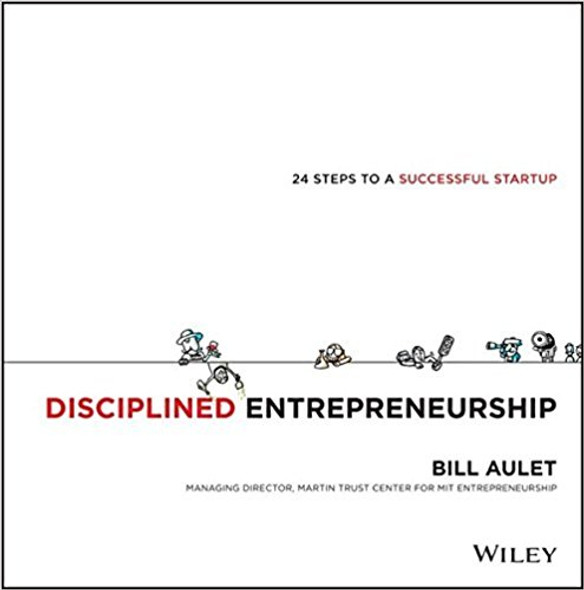 Disciplined Entrepreneurship: 24 Steps to a Successful Startup Cover