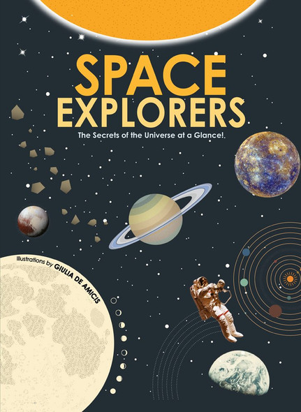 Space Explorers: The Secrets of the Universe at a Glance! Cover