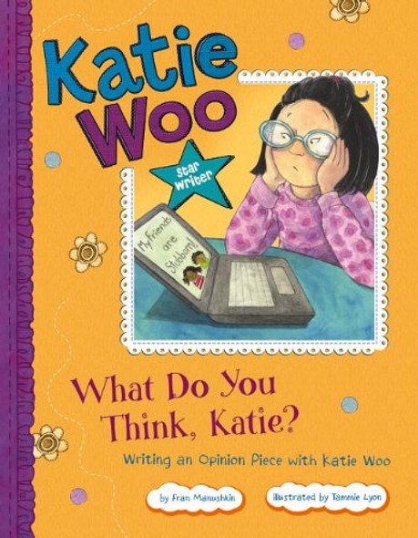 What Do You Think, Katie?: Writing an Opinion Piece with Katie Woo Cover