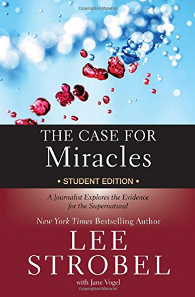 The Case for Miracles Student Edition: A Journalist Explores the Evidence for the Supernatural Cover