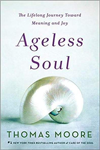 Ageless Soul: The Lifelong Journey Toward Meaning and Joy Cover