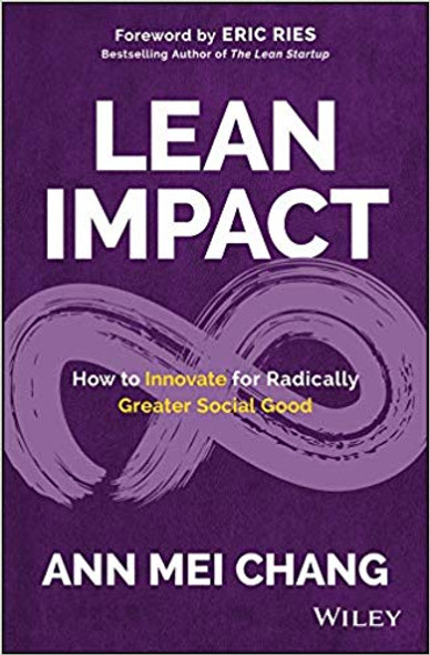 Lean Impact: How to Innovate for Radically Greater Social Good (1ST ed.) Cover