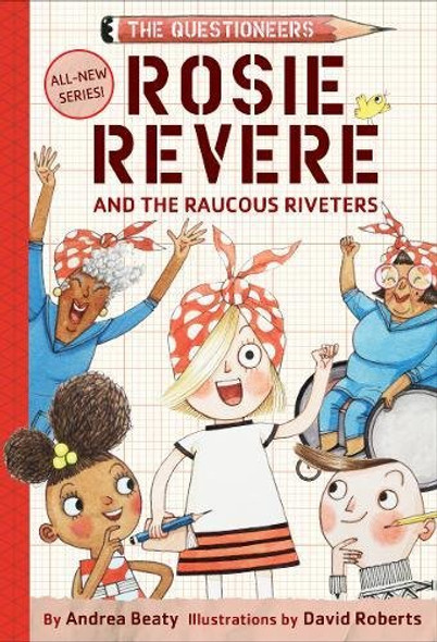 Rosie Revere and the Raucous Riveters (Questioneers) Cover