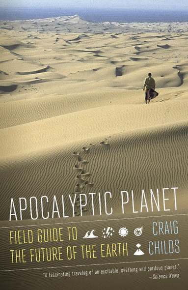 Apocalyptic Planet: Field Guide to the Future of the Earth Cover