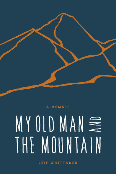 My Old Man and the Mountain: A Memoir Cover