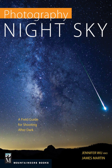 Photography: Night Sky: A Field Guide for Shooting After Dark Cover