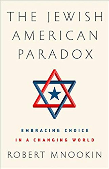 The Jewish American Paradox: Embracing Choice in a Changing World Cover