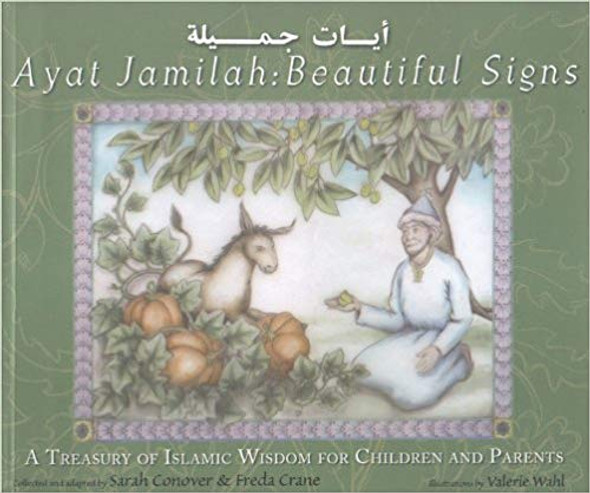 Ayat Jamilah: Beautiful Signs: A Treasury of Islamic Wisdom for Children and Parents Cover
