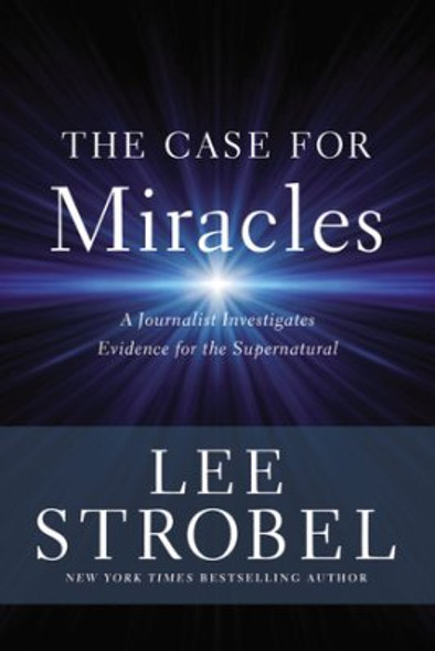 The Case for Miracles: A Journalist Investigates Evidence for the Supernatural Cover
