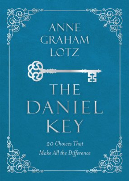 The Daniel Key: 20 Choices That Make All the Difference Cover