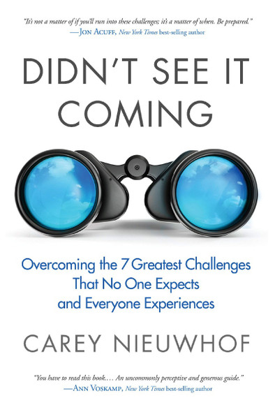 Didn't See It Coming: Overcoming the Seven Greatest Challenges That No One Expects and Everyone Experiences Cover