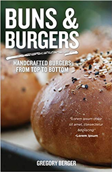 Buns and Burgers: Handcrafted Burgers from Top to Bottom Cover