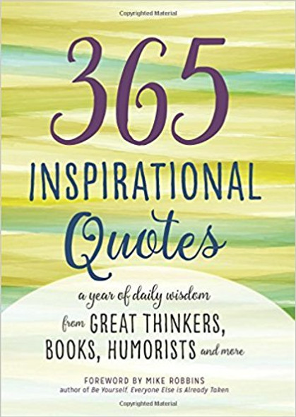 365 Inspirational Quotes: A Year of Daily Wisdom from Great Thinkers, Books, Humorists, and More ( Inspirational Books ) Cover