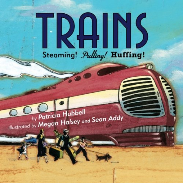 Trains: Steaming! Pulling! Huffing! Cover