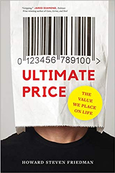Ultimate Price: The Value We Place on Life Cover