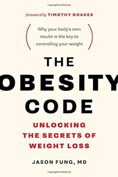 The Obesity Code: Unlocking the Secrets of Weight Loss Cover
