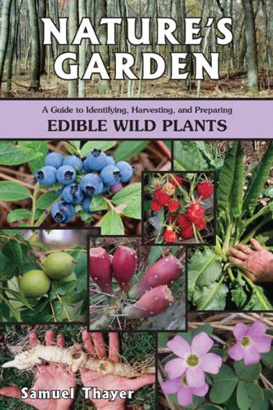 Nature's Garden: A Guide to Identifying, Harvesting, and Preparing Edible Wild Plants Cover