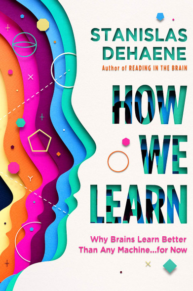 How We Learn: Why Brains Learn Better Than Any Machine . . . for Now Cover