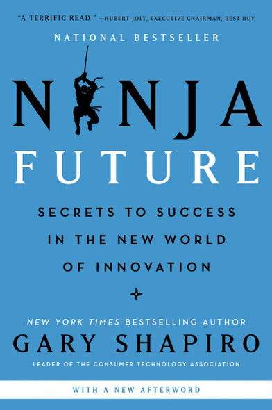 Ninja Future: Secrets to Success in the New World of Innovation Cover