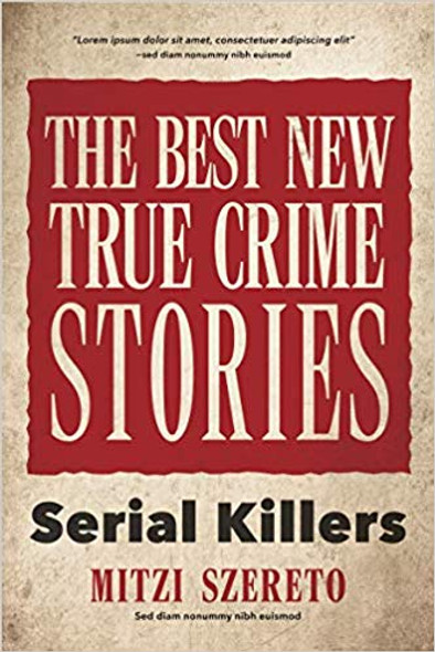 The Best New True Crime Stories: Serial Killers Cover